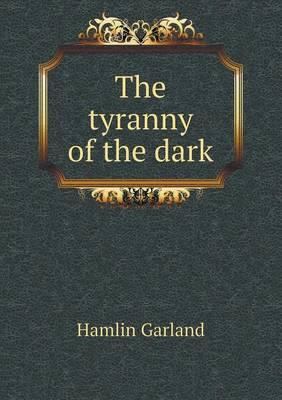 The Tyranny of the Dark (Paperback)