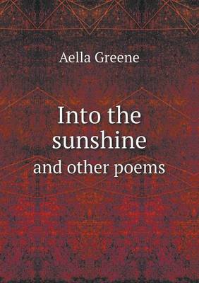 Into the Sunshine and Other Poems (Paperback)