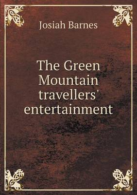 The Green Mountain Travellers' Entertainment (Paperback)