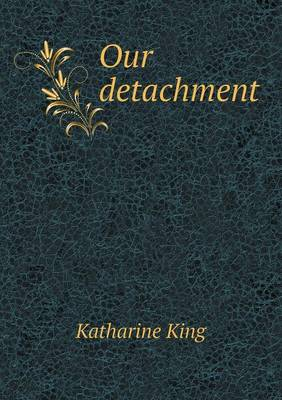 Our Detachment (Paperback)