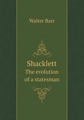 Shacklett the Evolution of a Statesman (Paperback)