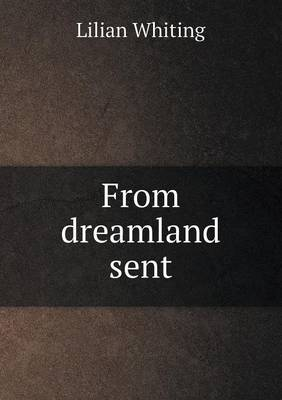 From Dreamland Sent (Paperback)