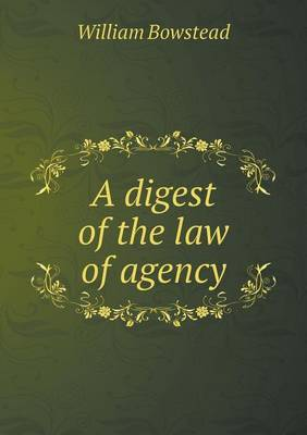 A Digest of the Law of Agency (Paperback)