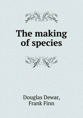 The Making of Species (Paperback)