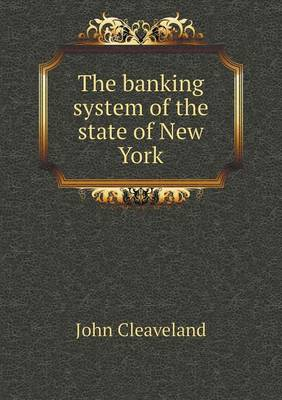 The Banking System of the State of New York (Paperback)