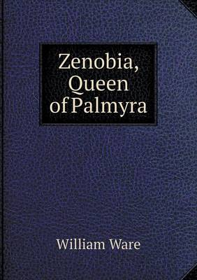 Zenobia, Queen of Palmyra (Paperback)