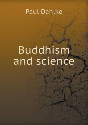 Buddhism and Science (Paperback)