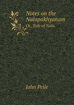 Notes on the Nalopakhyanam Or, Tale of Nala (Paperback)