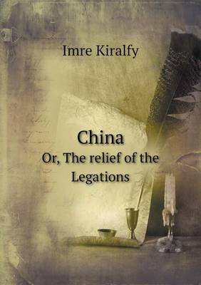 China Or, the Relief of the Legations (Paperback)
