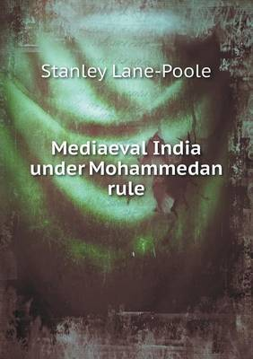 Mediaeval India Under Mohammedan Rule (Paperback)
