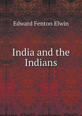 India and the Indians (Paperback)