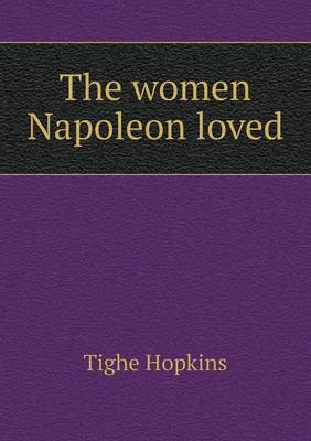 The Women Napoleon Loved (Paperback)