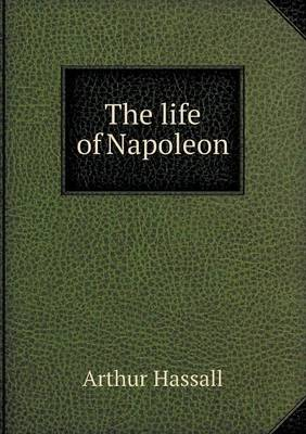 The Life of Napoleon (Paperback)