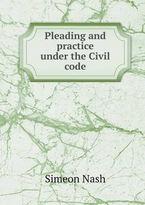 Pleading and Practice Under the Civil Code (Paperback)