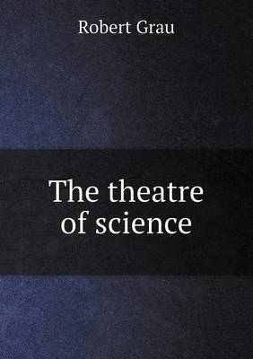 The Theatre of Science (Paperback)