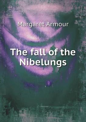 The Fall of the Nibelungs (Paperback)