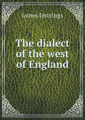 The Dialect of the West of England (Paperback)