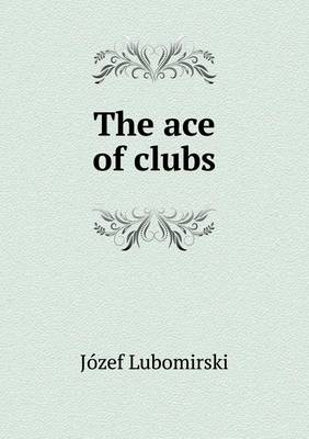 The Ace of Clubs (Paperback)