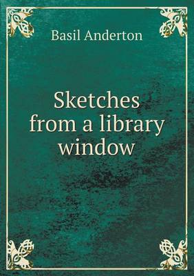 Sketches from a Library Window (Paperback)