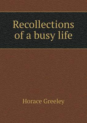 Recollections of a Busy Life (Paperback)