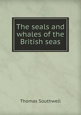The Seals and Whales of the British Seas (Paperback)