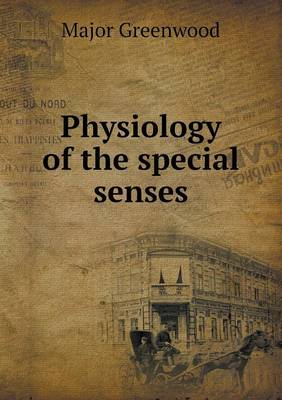 Physiology of the Special Senses (Paperback)