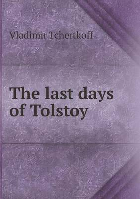 The Last Days of Tolstoy (Paperback)