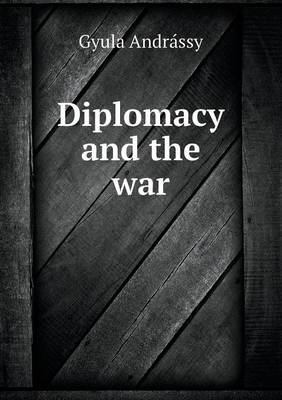 Diplomacy and the War (Paperback)