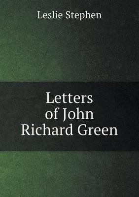 Letters of John Richard Green (Paperback)