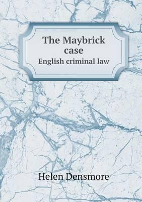 The Maybrick Case English Criminal Law (Paperback)