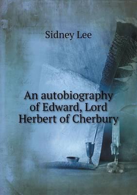 An Autobiography of Edward, Lord Herbert of Cherbury (Paperback)
