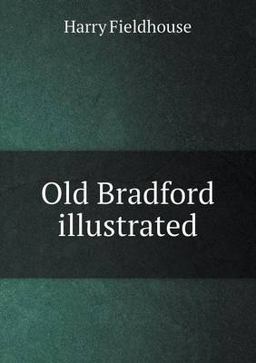 Old Bradford Illustrated (Paperback)