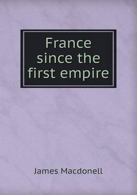 France Since the First Empire (Paperback)
