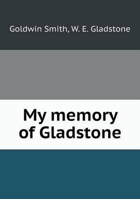 My Memory of Gladstone (Paperback)