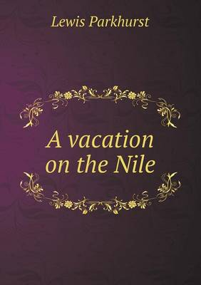 A Vacation on the Nile (Paperback)