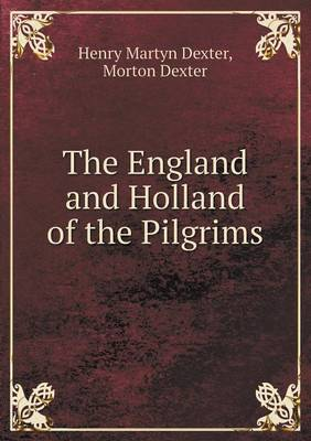 The England and Holland of the Pilgrims (Paperback)