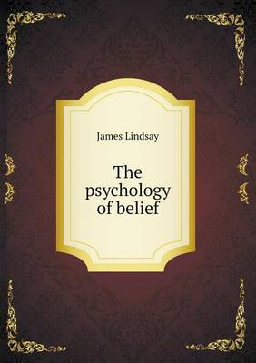 The Psychology of Belief (Paperback)