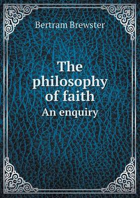 The Philosophy of Faith an Enquiry (Paperback)
