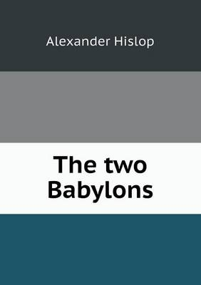 The Two Babylons (Paperback)
