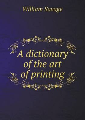 A Dictionary of the Art of Printing (Paperback)