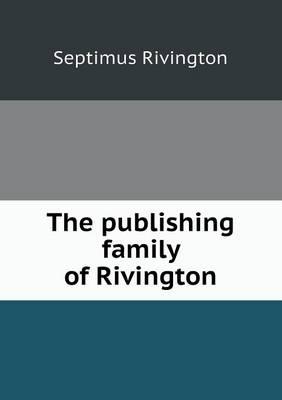 The Publishing Family of Rivington (Paperback)