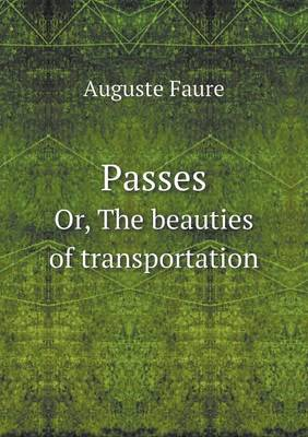 Passes Or, the Beauties of Transportation (Paperback)