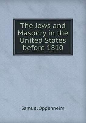 The Jews and Masonry in the United States Before 1810 (Paperback)