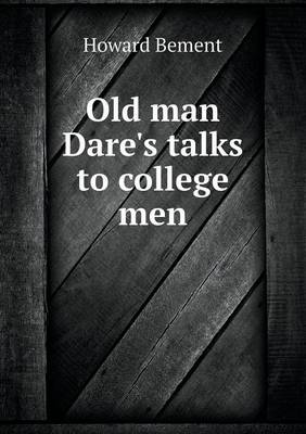 Old Man Dare's Talks to College Men (Paperback)