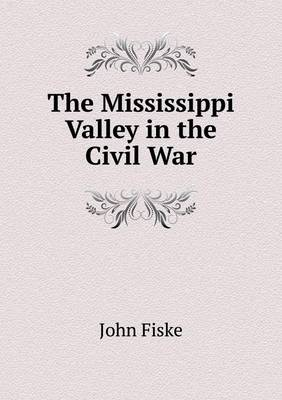 The Mississippi Valley in the Civil War (Paperback)