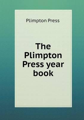 The Plimpton Press Year Book (Paperback)