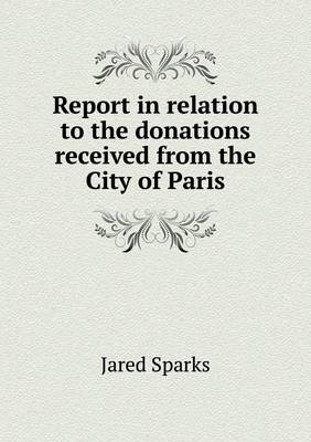 Report in Relation to the Donations Received from the City of Paris (Paperback)