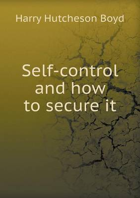 Self-Control and How to Secure It (Paperback)