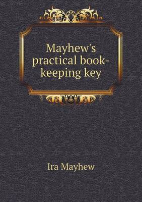 Mayhew's Practical Book-Keeping Key (Paperback)