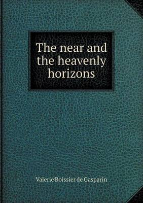 The Near and the Heavenly Horizons (Paperback)
